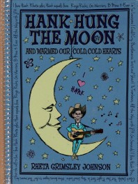 Hank Hung the Moon . . . and Warmed Our Cold, Cold Hearts