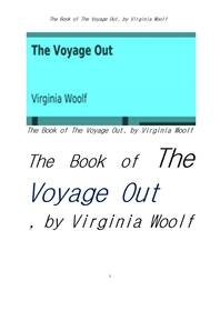 버지니아 울프의 출항.The Book of The Voyage Out, by Virginia Woolf