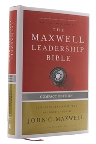 Nkjv, Maxwell Leadership Bible, Third Edition, Compact, Hardcover, Comfort Print