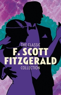 The Classic F. Scott Fitzgerald Collection