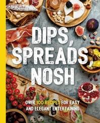 Dips, Spreads, Nosh