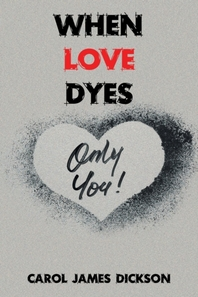 When Love Dyes