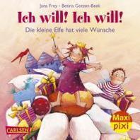 Maxi-Pixi 85: Die kleine Elfe - Ich will! Ich will!