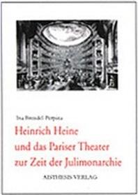 Heinrich Heine und das Pariser Theater zur Zeit der Julimonarchie