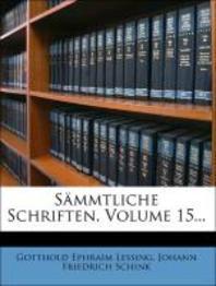 Gotthold Ephraim Lessing's Sammtliche Schriften, Funfzehnter Band