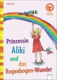 Prinzessin Aliki und das Regenbogen-Wunder