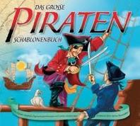 Das grosse Piraten-Schablonenbuch