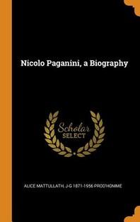 Nicolo Paganini, a Biography