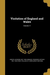 Visitation of England and Wales; Volume 17