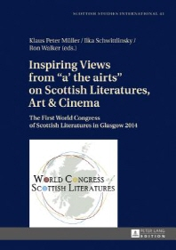 Inspiring Views from A' the Airts on Scottish Literatures, Art and Cinema