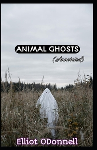 Animal Ghosts (Annotated)