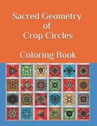 Sacred Geometry of Crop Circles Coloring Book