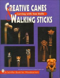 Creative Canes and Walking Sticks: Carving with Tom Wolfe