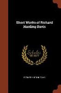 Short Works of Richard Harding Davis