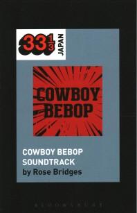 Yoko Kanno's Cowboy Bebop Soundtrack