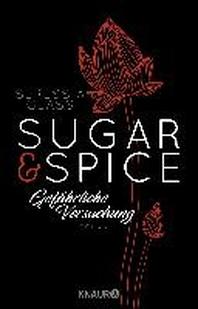 Sugar & Spice - Gef?hrliche Versuchung