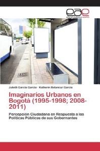 Imaginarios Urbanos En Bogota (1995-1998; 2008-2011)