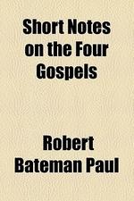Short Notes on the Four Gospels