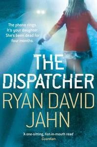 The Dispatcher. Ryan David Jahn