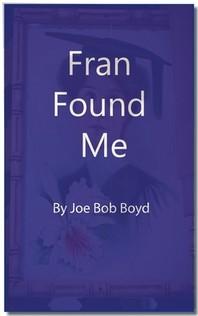 Fran Found Me