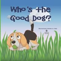 Who's The Good Dog?