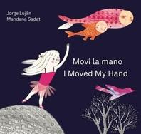 Mova La Mano / I Moved My Hand