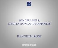 Mindfulness, Meditation, and Happiness