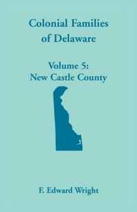 Colonial Families of Delaware, Volume 5