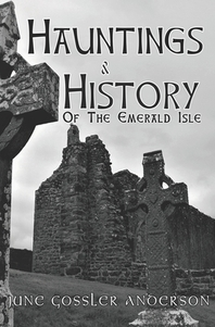 Hauntings and History of the Emerald Isle