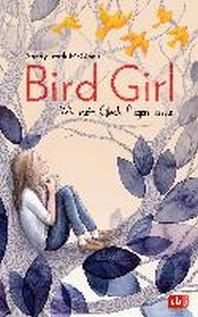 Bird Girl - Wie mein Glueck fliegen lernte