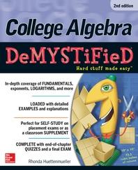 College Algebra DeMYSTiFieD, 2nd Edition