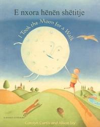 E Nxora Henen Shetitje/I Took The Moon For A Walk