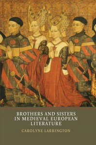 Brothers and Sisters in Medieval European Literature