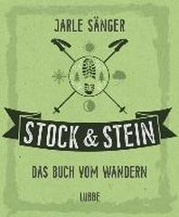 Stock & Stein. Das Buch vom Wandern