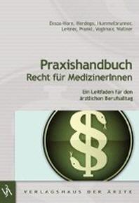 Praxishandbuch Recht f?r MedizinerInnen