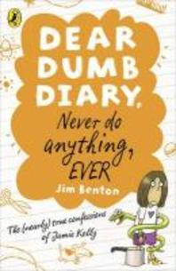 Never Do Anything, Ever. Jim Benton