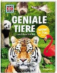 Was ist was: Geniale Tiere ... und ihre Tricks