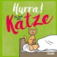 Hurra! Du hast eine Katze: Cartoons und lustige Texte fuer Katzenfreunde