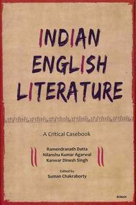 Indian English Literature: A Critical Casebook