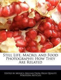Still Life, Macro, and Food Photography