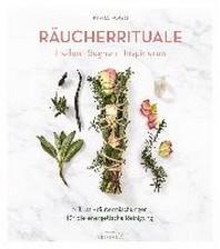 Raeucherrituale - Heilen, Segnen, Inspirieren