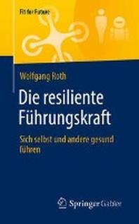 Die resiliente Fuehrungskraft