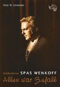 Heldentenor Spas Wenkoff - Alles war Zufall
