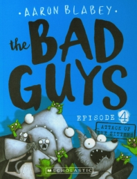 The Bad Guys Episode. 4: in Attack of the Zittens