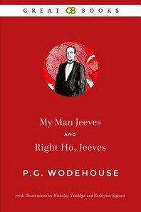 My Man Jeeves and Right Ho, Jeeves (Illustrated)