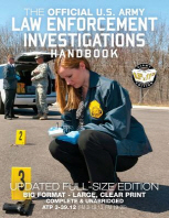 The Official US Army Law Enforcement Investigations Handbook - Updated Edition