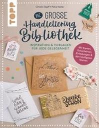 Die grosse Handlettering-Bibliothek - Inspiration & Vorlagen fuer jede Gelegenheit