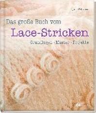 Das grosse Buch vom Lace-Stricken