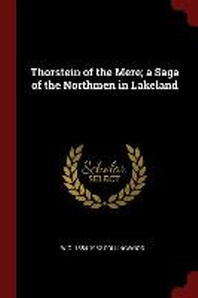 Thorstein of the Mere; A Saga of the Northmen in Lakeland