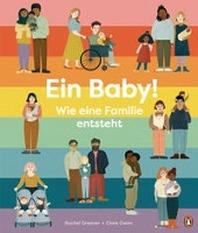 Ein Baby! So werden wir eine Familie